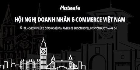 Hội nghị doanh nhân E-Commerce Việt Nam (HCM) tickets