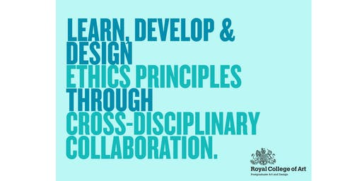 Learn, Develop & Design Ethics Principles through Cross-Disciplinary Collaboration