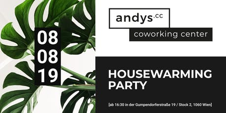 Housewarming Party | andys.cc - Coworking Center Gumpendorferstraße Tickets