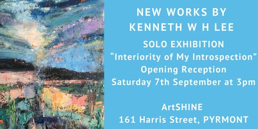 'Interiority of My Introspection' - Solo Exhibition by Kenneth W H LEE