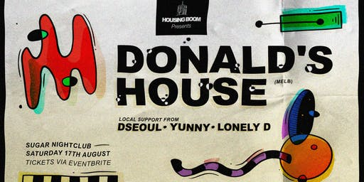 Housing Boom • Donald's House (Melb) • Sat 17th August