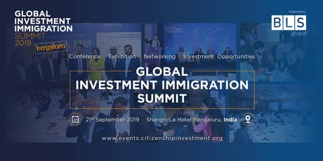 The 2nd Bengaluru - Global Investment Immigration Summit  tickets