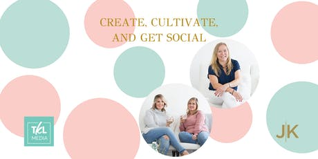 Create, Cultivate, and get Social tickets