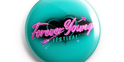 Forever Young Festival 10th to 12th July 2020