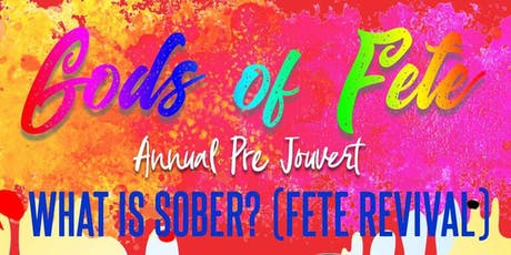 WHAT IS SOBER: FETE REVIVAL EDITION  tickets