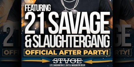 OFFICAL 21 SAVAGE AFTER PARTY FEAUTURING 21 SAVAGE & SLAUGHTER GANG tickets