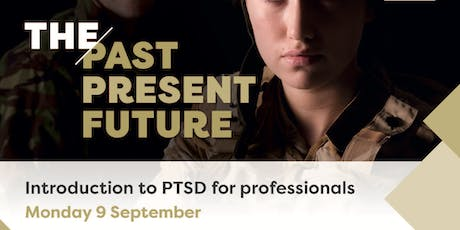 The Past, Present & Future - Introduction to PTSD for professionals tickets
