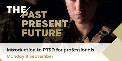 The Past, Present & Future - Introduction to PTSD for professionals