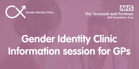 Gender Identity Clinic information session for GPs – September 2019 tickets