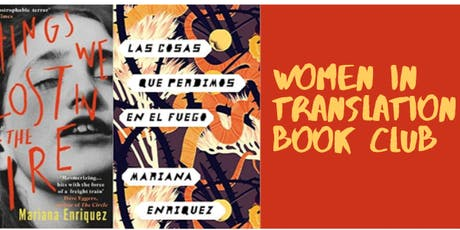 Women In Translation: Things We Lost In the Fire tickets