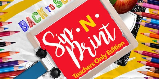 The Ultimate Sip•N•Print: Teachers Only Edition - Back to School