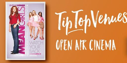 Mean Girls - Open Air Cinema at Tip Top Venues