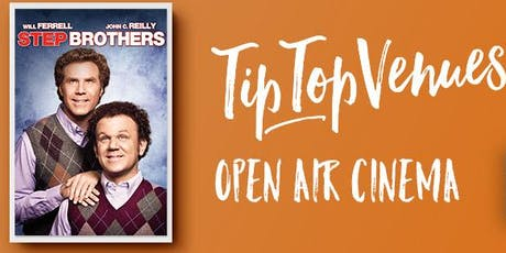 Step Brothers - Open Air Cinema  at Tip Top Venues tickets