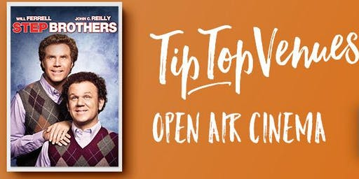 Step Brothers - Open Air Cinema  at Tip Top Venues