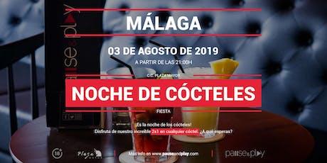 Noche de cócteles en MÁLAGA C.C. PLAZA MAYOR tickets