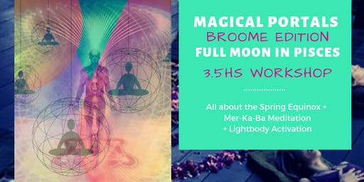 Opening Magical Portals, Broome Edition - Full Moon in Pisces