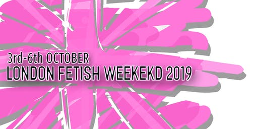 Weekend Package Tickets - London Fetish Weekend 2019