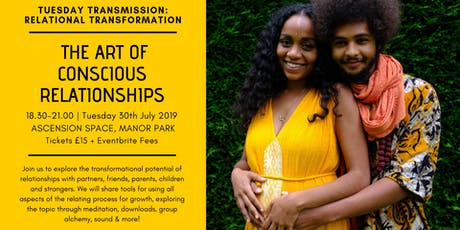 Tuesday Transmission ~ The Art of Conscious Relationships tickets