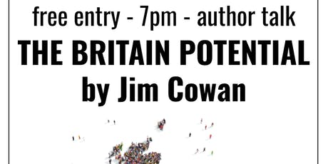 Author talk: The Britain Potential by Jim Cowan tickets