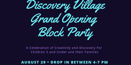 Discovery Village Grand Opening Block Party tickets