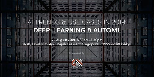 AI Trends & Use-Cases in 2019 : Deep-Learning and AutoML
