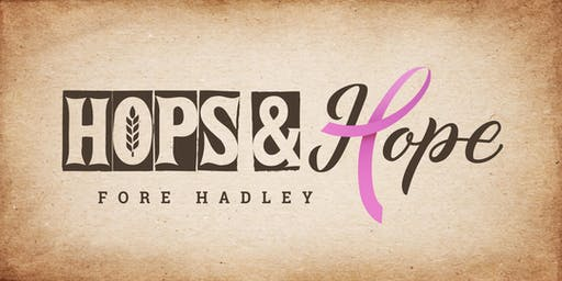Hops & Hope Fore Hadley 2019