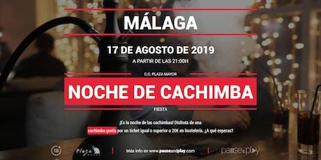 Evento Noche de cachimba en MÁLAGA C.C. PLAZA MAYOR tickets