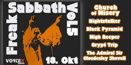 Freak Sabbath Vol.5 [Schüler/Student-Innen] Church Of Misery + Nightstalker + Black Pyramid + High Reeper + Crypt Trip + The Admiral Sir Cloudesley Shovell Tickets