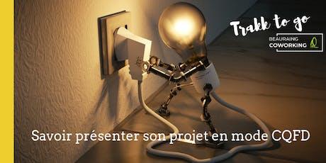 Trakk to go: Savoir présenter son projet en mode CQFD billets