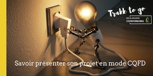 Trakk to go: Savoir présenter son projet en mode CQFD