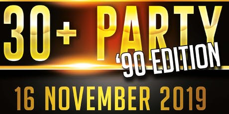 "30 + Party The ""90 Edition tickets"