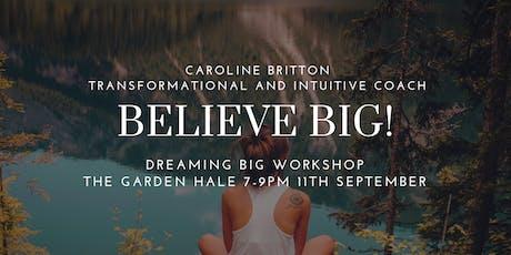 Dreaming Big Workshop at The Garden Hale tickets