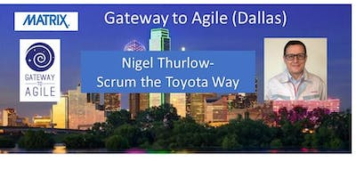"""MATRIX hosted:  """"Scrum the Toyota Way"""" Presented b"""