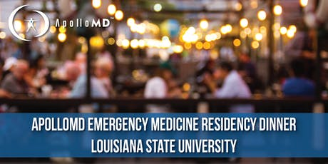 ApolloMD Emergency Medicine Residency Dinner | Louisiana State University  tickets