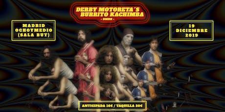DERBY MOTORETA´S BURRITO KACHIMBA en Madrid (Ochoymedio) entradas