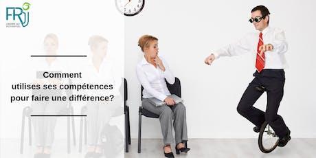 """Atelier """"Comment utiliser ses compétences pour faire une différence ?""""  billets"""