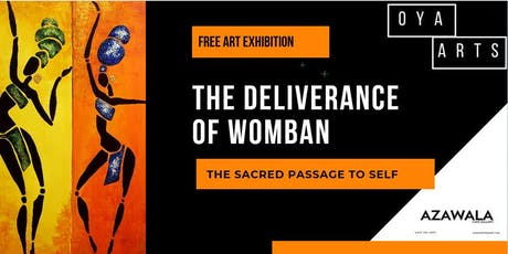 "Oya Arts presents ""The Deliverance of  Womban"" - The sacred passage to self tickets"