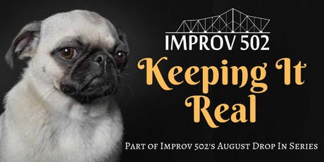Keeping It Real (Improv Drop In Class) tickets