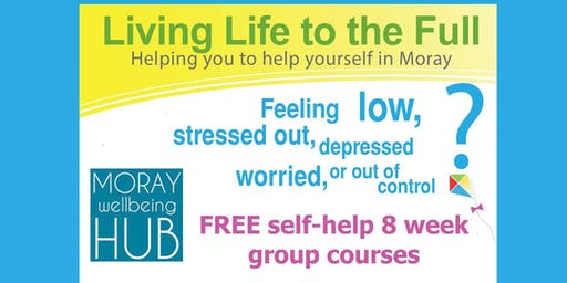 Living Life To The Full (LLTTF): 8 Week self-help course for wellbeing, Mondays from 2nd September, Cullen