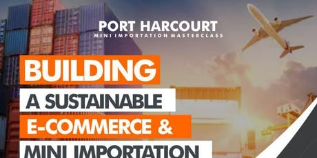 PORT HARCOURT IMPORTATION TRAINING tickets