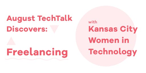 KCWiT TechTalk Discovers: Freelancing