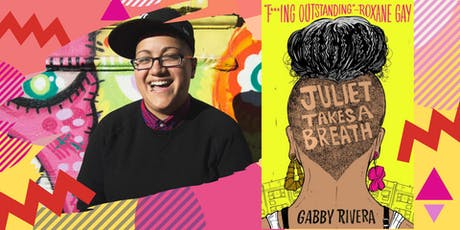 Juliet Takes A Breath with Gabby Rivera tickets