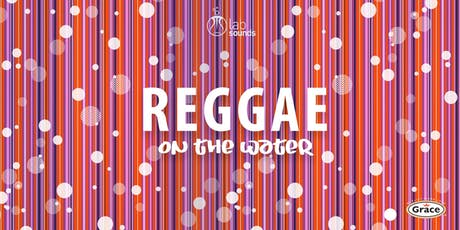 Reggae on the Water (Polka Dots & Stripes Edition) tickets