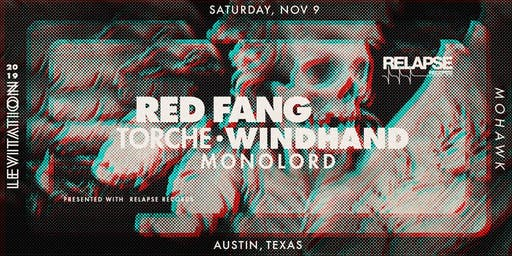 RED FANG • TORCHE • WINDHAND • MONOLORD • & MORE