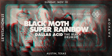 BLACK MOTH SUPER RAINBOW • DALLAS ACID  • THE BLACK DRUMSET tickets