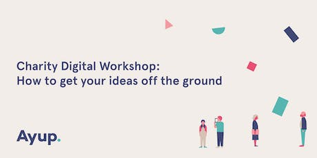 Charity Digital Workshop: How to get your ideas off the ground tickets
