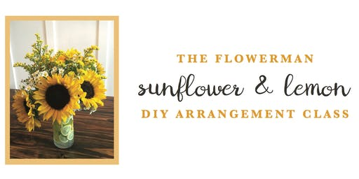 DIY Sunflower & Lemon Flower Arrangement Class