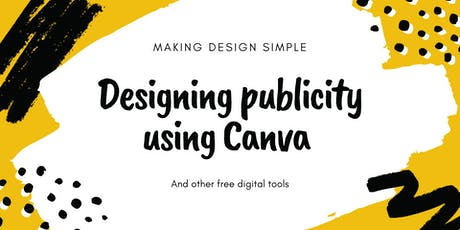 Designing publicity using Canva and other free digital tools 2 Oct 2019 tickets