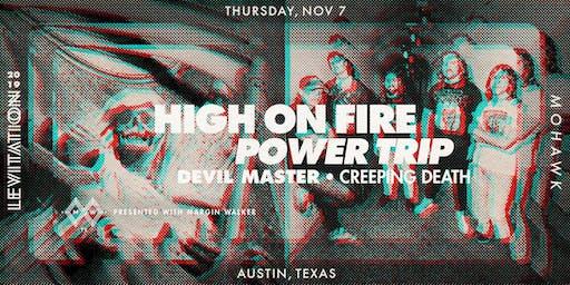 HIGH ON FIRE • POWER TRIP • DEVIL MASTER • CREEPING DEATH