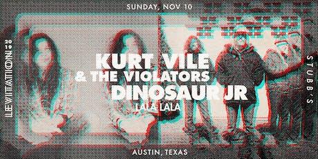 KURT VILE & THE VIOLATORS • DINOSAUR JR  • LALA LALA tickets